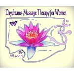 Daydreams Massage Therapy for Women by Jill John